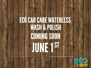 Purchase Waterless Carwash and wax June 1st at ecocarcareusa.com