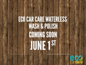 Purchase Waterless Carwash and wax June 1st at ecocarcareusa.com